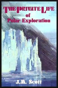 image of THE PRIVATE LIFE OF POLAR EXPLORATION