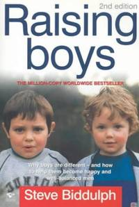 image of Raising Boys: Why Boys are Different - and What We Can Do to Help Them Become Healthy and Well Balanced Men