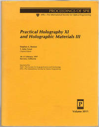 image of Practical Holography XI and Holographic Materials III: 10-11 February 1997 San Jose, Claifornia (Proceedings of Spie-the International Society for Optical Engineering, Vol 3011)
