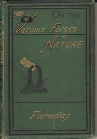 On the Various Forces of Nature and Their Relations to Each Other