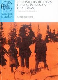 image of Chroniques de chasse d'un Montagnais de Mingan