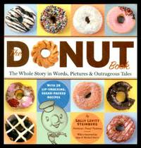 image of THE DONUT BOOK - The Whole Story in Words, Pictures and Outrageous Tales