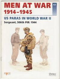 image of Men at War 1914-1945 63: US Paras in World War II: Sergeant, 506th PIR: 1944