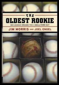 THE OLDEST ROOKIE - Big League Dreams from a Small Town Guy
