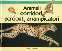 image of Animali Corridori, Acrobati, Arrampicatori (Runners, Sliders, Bouncers, Climbers)