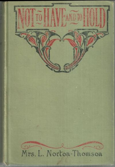 NOT TO HAVE AND TO HOLD, Norton-Thomson, Mrs. L.