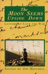 The Moon Seems Upside Down. Letters of love and war