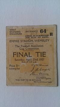 Ticket Stub for the 1927 F. A. Cup Final Arsenal V Cardiff