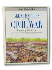 Great Battles of the Civil War: Spectacular Computer Graphics & Battlefield Reconstructions Bring to Life the Greatest Battles of the Civil War