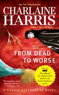 From Dead to Worse by Charlaine Harris - 2009 - from ThriftBooks and Biblio.com