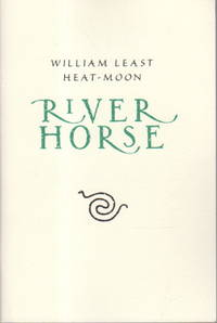 RIVER HORSE: The Logbook of a Boat Across America.