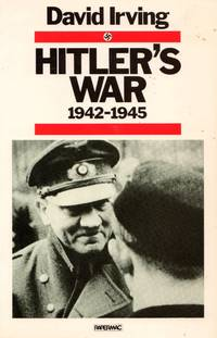 Hitler's War: 1942-1945 by  David Irving - Paperback - Reprint - 1983 - from Train World Pty Ltd and Biblio.com