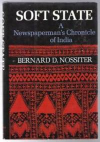 SOFT STATE A Newspaperman's Chronicle of India