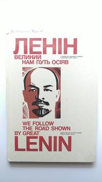 We Follow the Road Shown by Great Lenin by  L.V Vladych  - First Edition.  - 1985  - from BookRanger (SKU: BR-0519-1145)