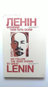 We Follow the Road Shown by Great Lenin