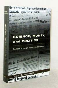 Science, Money, and Politics Political Triumph and Ethical Erosian