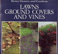 Better Homes and Gardens: Lawns, Ground Covers, and Vines