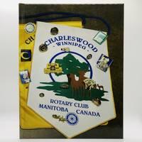 The Rotary Club of Charleswood-Winnipeg: 30th Anniversary, 9 April, 2015