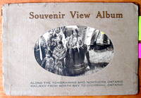 Souvenir View Album. Along the Temiskaming and Northern Ontario Railway from North Bay to Cochrane, Ontario