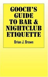 Goochs Guide to Bar  Nightclub Etiquette