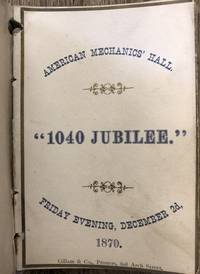 "American Mechanics' Hall. ""1040 Jubilee."" Friday Evening, December 2d,  1870."