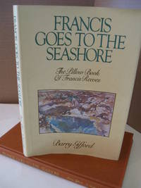 Francis Goes to the Seashore: The Pillow Book of Francis Reeves