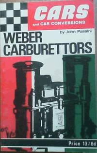 Weber Carburettors by  John Passini - Paperback - 2nd Edition - 1968 - from Chapter 1 Books and Biblio.com.au