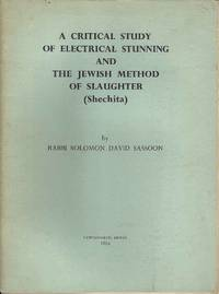 A Critical Study of Electrical Stunning and the Jewish Method of Slaughter (Shechita)
