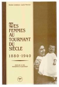 Les Femmes Au Tournant Du Siecle, 1880-1940 Ages De La Vie, Maternite Et  Quotidien