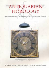 Antiquarian Horology and the Proceedings of the Antiquarian Horological Society. Volume 24. No 3. Autumn 1998