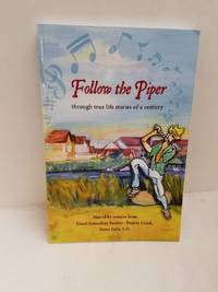 Follow the Piper: Through True Life Stories of a Century
