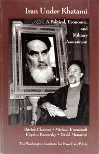 Iran Under Khatami: A Political, Economic, and Military Assessment