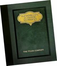 1927 Elevator Cars and Elevator Entrances : Catalogue No. 56 by The Tyler Company ; Cleveland Ohio (1927) Washington Tyler - Paperback - from Great Pacific Book Co. (SKU: 08030399)