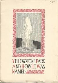 Yellowstone Park & How It Was Names