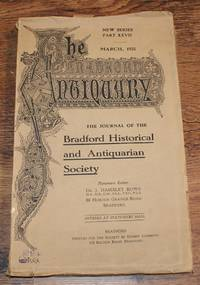 The Bradford Antiquary, The Journal of the Bradford Historical & Antiquarian Society. New Series Part XXVII March 1935, pages 57-140