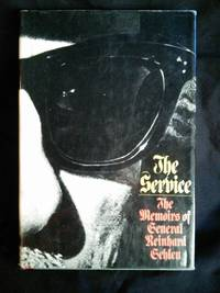 The Service: The Memoirs of General Reinhard Gehlen by Reinhard Gehlen (1972) Hardcover by Reinhard Gehlen - First Edition - 1972 - from Mutiny Information Cafe (SKU: 126373)