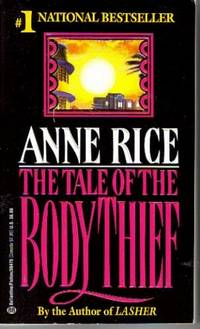 Tale of the Body Thief, The : The Vampire Chronicles