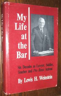My Life At the Bar: Lawyer, Soldier, Teacher and Pro Bono Activist by  Lewis H Weinstein  - Signed First Edition  - 1993  - from biblioboy (SKU: 061214)