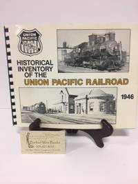 Historical Inventory of the Union Pacific Railroad 1946