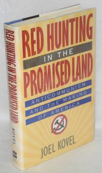 image of Red hunting in the promised land; anticommunism and the making of America