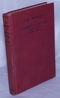 The workers in American history. Fourth edition, revised and enlarged