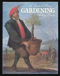 The Illustrated History of Gardening