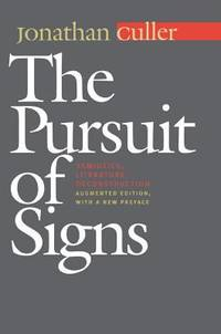 The Pursuit of Signs : Semiotics  Literature  Deconstruction