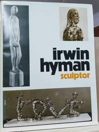 Irwin Hyman, Sculptor