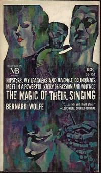 THE MAGIC OF THEIR SINGING by  Bernard Wolfe - Paperback - First Edition - 1962 - from Books from the Crypt (SKU: OBD35)