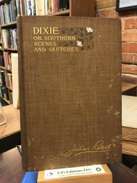 Dixie, or Southern Scenes and Sketches