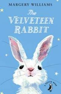 image of The Velveteen Rabbit: Or How Toys Became Real