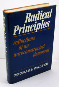 Radical Principles: Reflections of an Unreconstructed Democrat