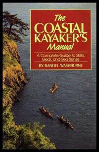 image of THE COASTAL KAYAKER'S MANUAL - A Complete Guide to Skills Gear and Sea Sense
