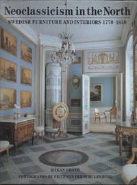 Neo-Classicism in the North: Swedish Furniture and Interiors, 1770-1850